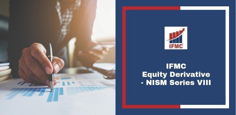 Equity Derivative - NISM Series VIII - IFMC Institute Delhi