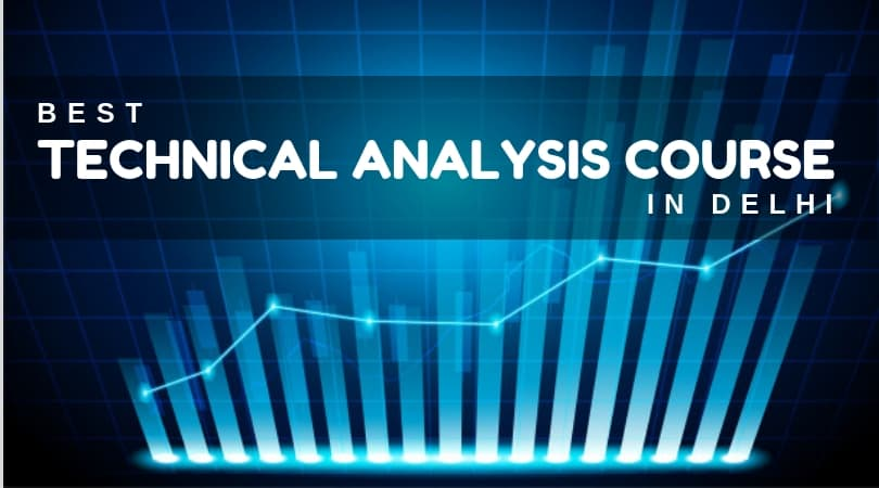 Best Technical Analysis Course in Delhi