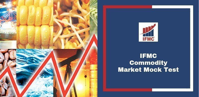 Commodity Market Mock Test By IFMC Institute
