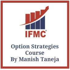 Option Strategies Course By Manish Taneja - IFMC Institute Lajpat Nagar New Delhi